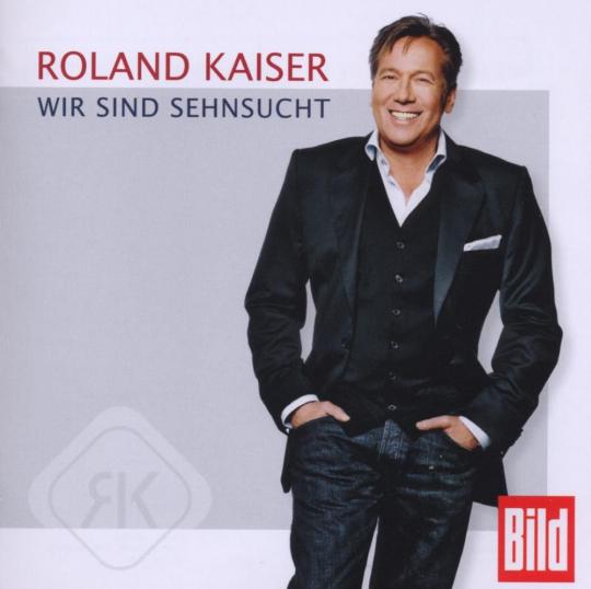 Roland Kaiser. Wir sind Sehnsucht. CD.