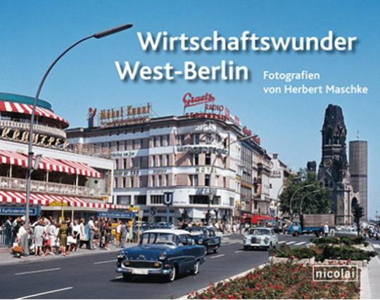 Wirtschaftswunder West-Berlin. Fotografien von Herbert Maschke