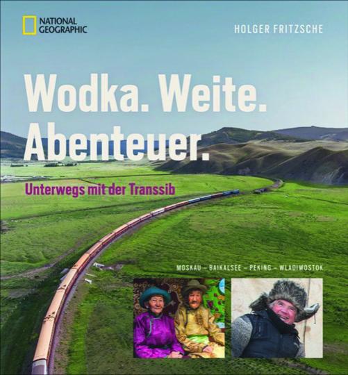 Wodka. Weite. Abenteuer. Bildband Transsibirische Eisenbahn.