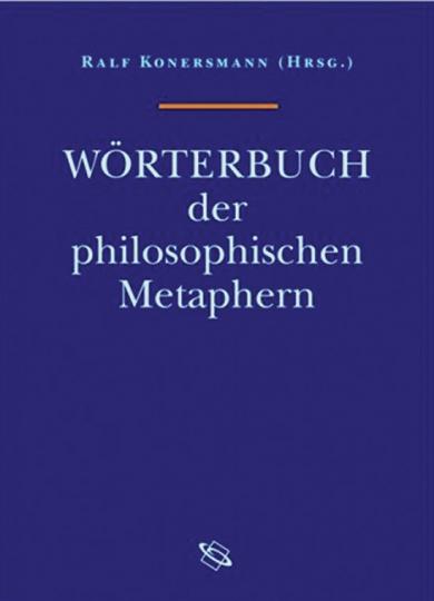 Wörterbuch der philosophischen Metaphern.