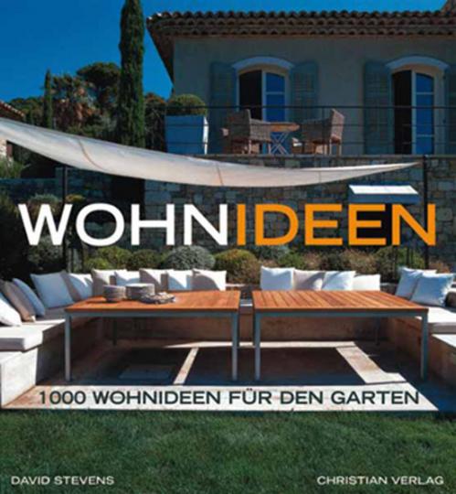 Wohnideen. 1000 Wohnideen für den Garten.