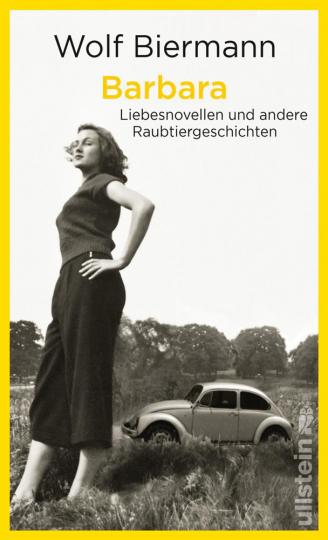 Wolf Biermann. Barbara. Liebesnovellen und andere Raubtiergeschichten.