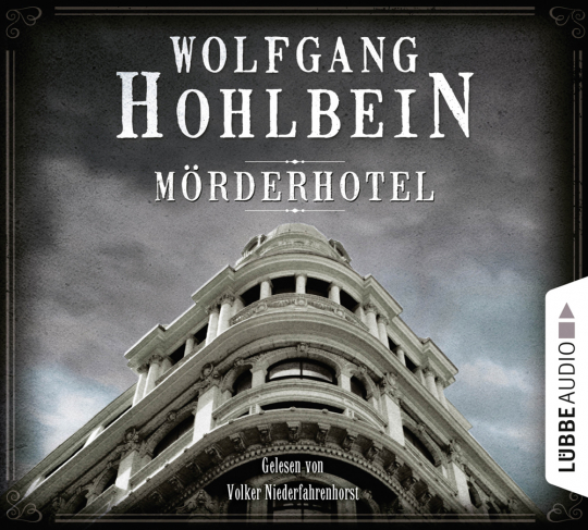 Wolfgang Hohlbein. Mörderhotel. Der ganz und gar unglaubliche Fall des Herman Webster Mudgett. 6 CDs.