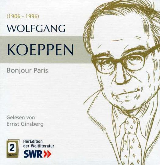 Wolfgang Koeppen. Bonjour Paris. Lutetia im 20. Jahrhundert. 2 CDs.