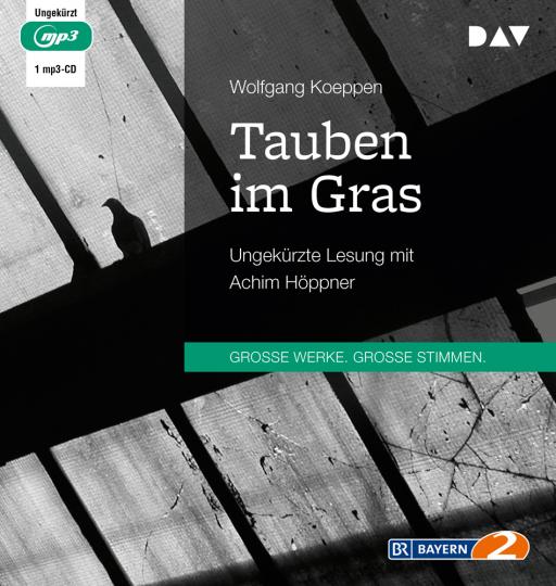 Wolfgang Koeppen. Tauben im Gras. 1 mp3-CD.