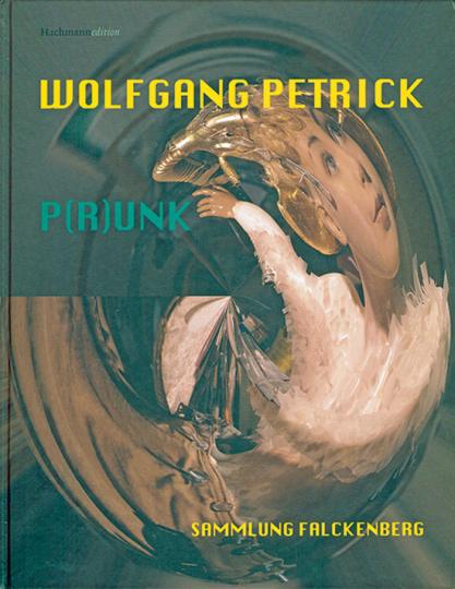 Wolfgang Petrick. P(r)unk.
