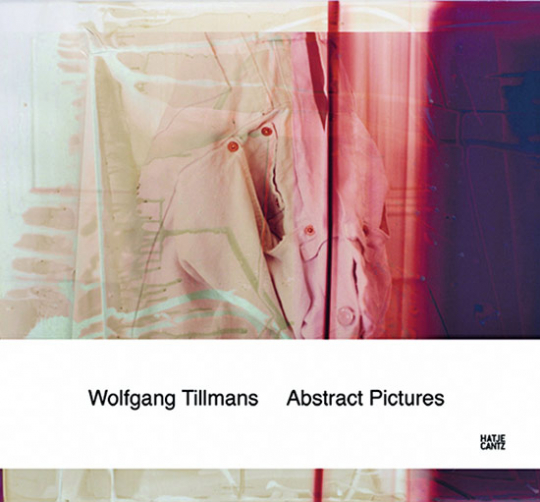 Wolfgang Tillmans. Abstract Pictures.