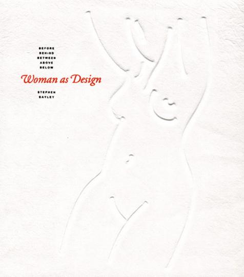 Woman as Design. Die Frau als Designobjekt.