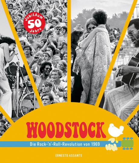 Woodstock. Die Rock-'n'-Roll-Revolution von 1969.
