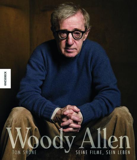 Woody Allen. Seine Filme, sein Leben.