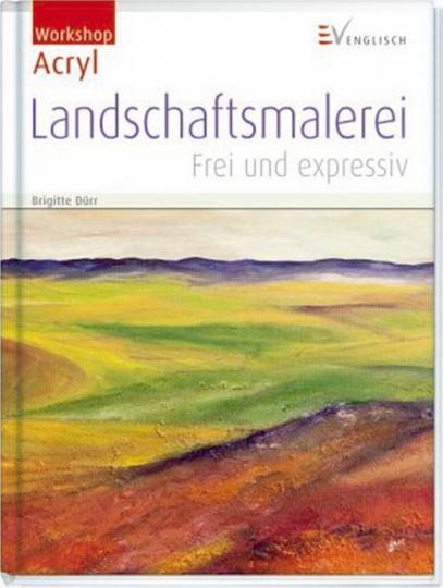 Workshop Acryl: Landschaftsmalerei - Frei und expressiv