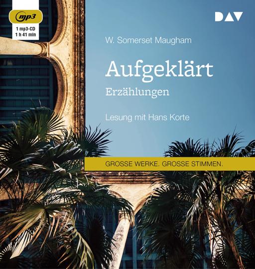W. Somerset Maugham. Aufgeklärt. Erzählungen. Lesung mit Hans Korte. 1 mp3-CD.