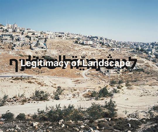 Yaakov Israel. Legitimacy of Landscape. Perspektiven einer Landschaft.