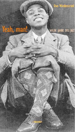 Yeah, man! Wilde Jahre des Jazz.