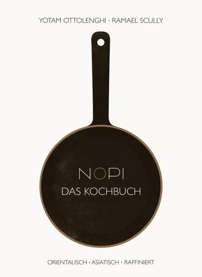 Yotam Ottolenghi. NOPI. Das Kochbuch. Orientalisch, Asiatisch, Raffiniert.