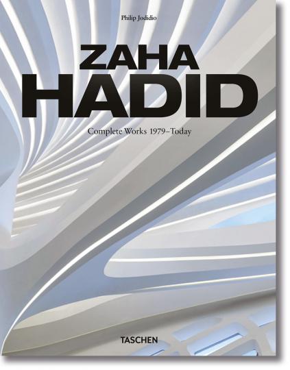 Zaha Hadid. Complete Works 1979 - Today.