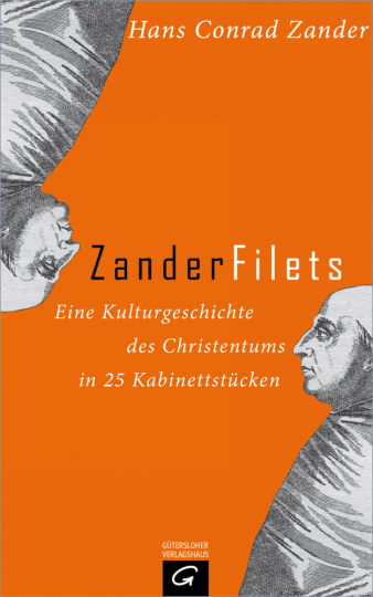 Zanderfilets - Eine Kulturgeschichte des Christentums in 25 Kabinettstücken