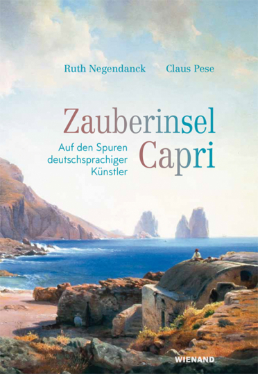 Zauberinsel Capri. Auf den Spuren deutschsprachiger Künstler.