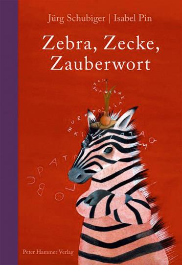 Zebra, Zecke, Zauberwort.