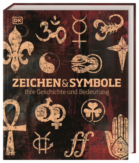 Zeichen und Symbole. Ihre Geschichte und Bedeutung.