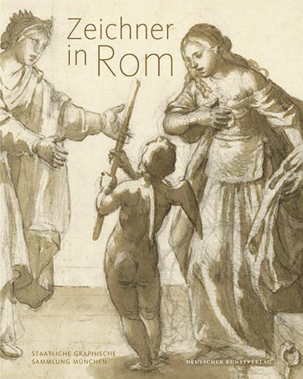 Zeichner in Rom 1550-1700.