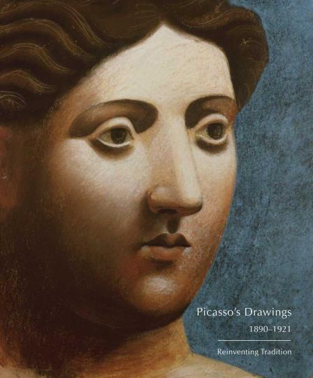 Zeichnungen von Picasso, 1890-1921. Die wiedererfundene Tradition. Picasso's Drawings, 1890-1921. Reinventing Tradition.