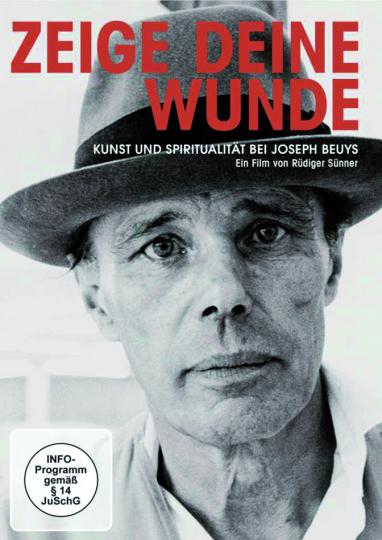 Zeige deine Wunde - Kunst und Spiritualität bei Joseph Beuys. DVD.