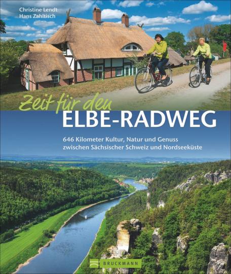 Zeit für den Elbe-Radweg. 646 Kilometer Kultur, Natur und Genuss zwischen Sächsischer Schweiz und Nordseeküste.