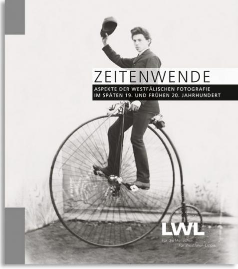 Zeitenwende. Aspekte der westfälischen Fotografie im späten 19. und frühen 20.Jahrhundert.