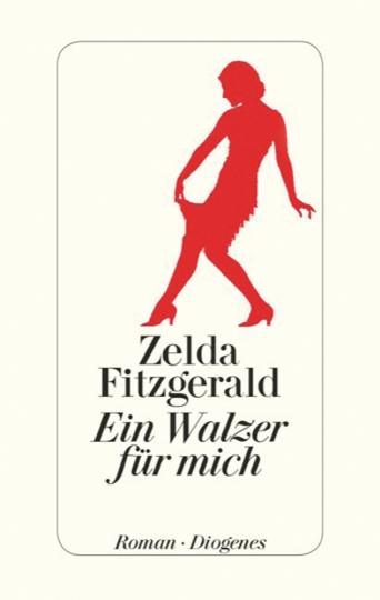 Zelda Fitzgerald. Ein Walzer für mich. Roman.