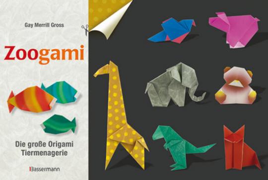 Zoogami. Die große Origami-Tiermenagerie.