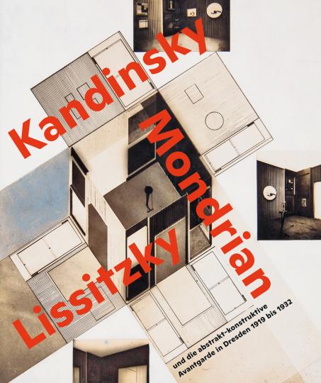 Zukunftsräume. Kandinsky, Mondrian, Lissitzky und die abstrakt-konstruktive Avantgarde in Dresden 1919 bis 1932.