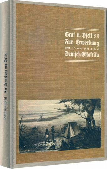 Zur Erwerbung von Deutsch-Ostafrika - Unveränderter Reprint der Ausgabe von 1907 - Limitiert und handnumeriert!