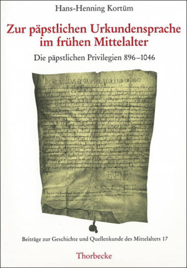 Zur päpstlichen Urkundensprache im frühen Mittelalter. Die päpstlichen Privilegien 896-1046.