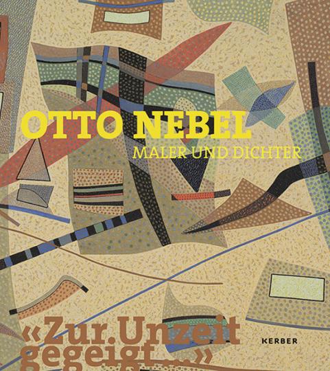 Zur Unzeit gegeigt. Otto Nebel, Maler und Dichter.