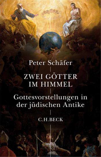 Zwei Götter im Himmel. Gottesvorstellungen in der jüdischen Antike.