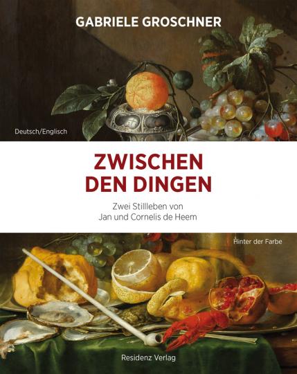 Zwischen den Dingen. Zwei Stillleben von Jan und Cornelis de Heem.