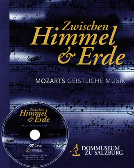 Zwischen Himmel und Erde. Mozarts geistliche Musik. Mit Audio-CD.
