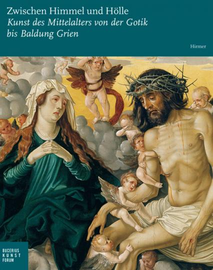 Zwischen Himmel und Hölle. Kunst des Mittelalters von der Gotik bis Baldung Grien.