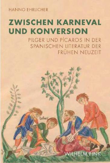 Zwischen Karneval und Konversion. Pilger und Pícaros in der spanischen Literatur der Frühen Neuzeit.