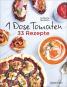 1 Dose Tomaten - 33 Gerichte in denen Dosentomaten bzw. Paradeiser die Hauptrolle spielen. Mit wenigen weiteren Zutaten. Das Kochbuch für eilige Genießer. Bild 1