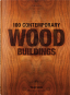 100 Contemporary Wood Buildings. Bild 1
