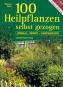 100 Heilpflanzen selbst gezogen: Anbau - Ernte - Anwendung. Bild 1