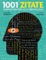 1001 Zitate. Inspiration für alle Lebenslagen. Ausgewählt und vorgestellt von 25 internationalen Autoren und Wissenschaftlern. Bild 1