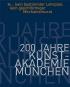 200 Jahre Akademie der bildenden Künste München. Bild 1