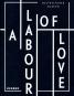 A Labour of Love. Bild 1