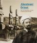 Abenteuer Orient. Max von Oppenheim und seine Entdeckung des Tell Halaf. Bild 1