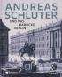 Andreas Schlüter und das barocke Berlin. Bild 1