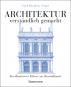 Architektur, verständlich gemacht. Die illustrierte und verständliche Baustilkunde. Bild 1