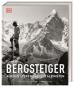 Bergsteiger. Auf den Spuren großer Alpinisten. Bild 1
